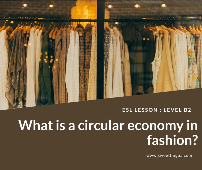 Esl lesson on fast fashion circular economy