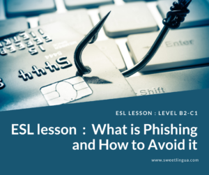 ESL lesson plan What is Phishing and How to Avoid it